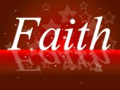 Trust Faith Indicates Believe In And Trustfulness