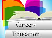 Education Career Indicates Line Of Work And College