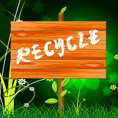 Recycle Recyclable Means Eco Friendly And Bio