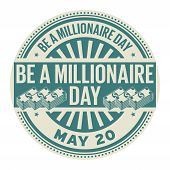 Постер, плакат: Be A Millionaire Day May 20 Rubber Stamp Vector Illustration