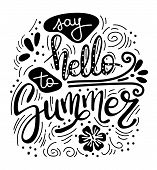 Say Hello To Summer. Summer Quote. Handwritten For Holiday Greeting Cards. Hand Drawn Illustration.  poster