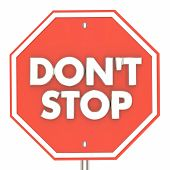 Dont Stop Sign Keep Going Persistence 3d Illustration poster