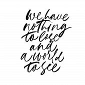Inspiring Phrase Monochrome Vector Calligraphy. Quote Ink Pen Handwritten Lettering. Encourage Sloga poster