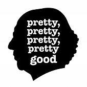 Pretty, pretty good