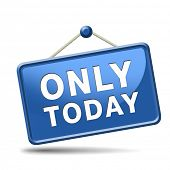 today only sign or icon limited and exclusive time offer