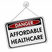 Danger Of Affordable Healthcare