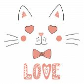 Hand Drawn Vector Portrait Of A Cute Funny Cat With Heart Shaped Eyes, Romantic Quote. Isolated Obje poster