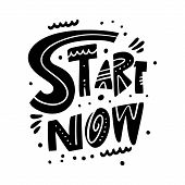 Start Now Phrase. Motivation Modern Calligraphy Phrase. Black Ink Lettering. Hand Drawn Vector Illus poster