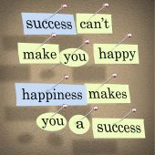 Success Can't Make You Happy - Happiness Makes You A Success
