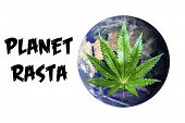 Planet Earth with a Marijuana Leaf. Represents PLANET RASTA.  Marijuana Laws World Wide and One Eart poster