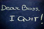 Dear Boss, I Quit