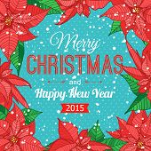 Happy New Year 2015 celebration typographical concept with hand drawn poinsettia frame. Abstract shi