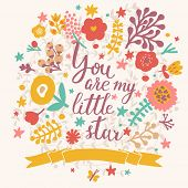 You are my little star. Stylish floral card made of cute flowers in modern colors in vector