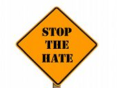 picture of stop hate  - A sign asking everyone to stop the hate with clipping path at original size - JPG