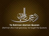 Arabic Islamic calligraphy of dua(wish) Ya Rahman Alaman Quaran (Rahman (thr most gracious), he taug