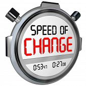 Speed of Change words on a timer or stopwatch to illustrate the fast pace of innovation and evolving to compete against your opponents in business, a game, a race, or life