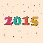 Poster of Happy New Year 2015 decorated with colorful text and ribbons on beige background.