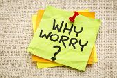why worry question on a sticky note against burlap canvas
