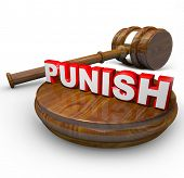 A judge's gavel and the word Punish, symbolizing the hearing of an argument for a defendant who is f