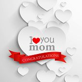 I love you mom. Abstract holiday background with paper hearts and ribbon. Mothers day concept