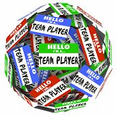 Hello I am a Team Player words on name tags or stickers in a ball or sphere to illustrate a group, workforce or staff collaborating or cooperating in working toward a common goal or mission