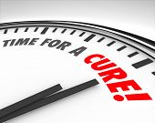 image of medical condition  - Time for a Cure words on a clock face to illustrate fundraising or research to find a medical solution and end disease - JPG