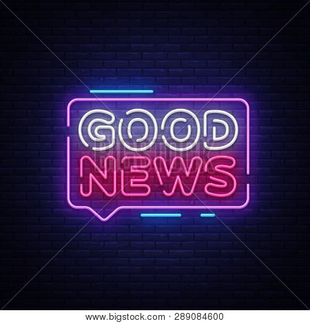 poster of Good News Neon Sign Vector. Good News Design Template Neon Signboard, Light Banner, Neon Signboard,