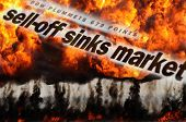 Sell-off sinks Markets - dow plummets 679 points. Composite image with newspaper headlines and huge fireball representing Wall Street meltdown.