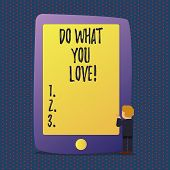 Handwriting Text Do What You Love. Concept Meaning Positive Desire Happiness Interest Pleasure Happy poster