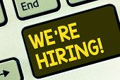 Text Sign Showing We Re Hiring. Conceptual Photo Workforce Wanted New Employees Recruitment Keyboard poster
