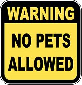 Sign Warning No Pets Allowed.