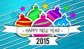 Baubles Happy New Year Art Paper 2015 Blue Background