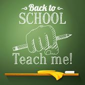 Pencil in the fist on the chalkboard with back to school greeting. Vector