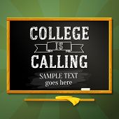 School chalkboard with college is calling greeting and place for your text. Vector.