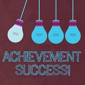 Conceptual Hand Writing Showing Achievement Success. Business Photo Text Status Of Having Achieved A poster