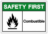 Safety First Combustible Symbol Sign, Vector Illustration, Isolate On White Background Label. Eps10 poster