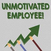 Conceptual Hand Writing Showing Unmotivated Employee. Business Photo Text Very Low Self Esteem And N poster