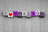 I Love Massage, Sign Series for the Ladies Being Spoiled and Pampered.