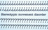 Stereotypic Movement Disorder